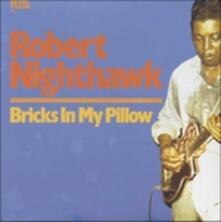 Bricks in My Pillow - Vinile LP di Robert Nighthawk