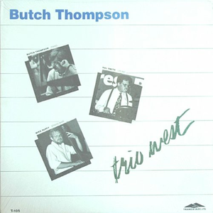 Vinile Trio West Butch Thompson