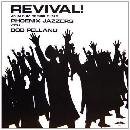 Revival! An Album of Spirituals - Vinile LP di Phoenix Jazzers,Bob Pelland