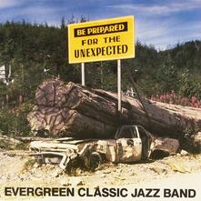 Be Prepared for the Unexpected - Vinile LP di Evergreen Classic Jazz Band