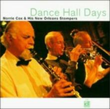 Dance Hall Days - CD Audio di New Orleans Stompers,Norrie Cox