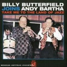Take me to the Land of Jazz - CD Audio di Billy Butterfield