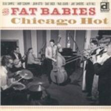 Chicago Hot - CD Audio di Fat Babies