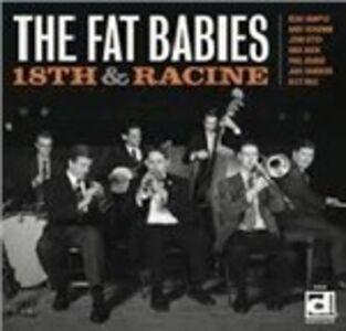 Vinile 18th & Racine Fat Babies