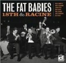 18th & Racine - Vinile LP di Fat Babies
