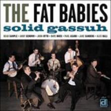 Solid Gassuh - CD Audio di Fat Babies