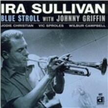 Blue Stroll - CD Audio di Ira Sullivan