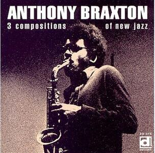 3 Compositions of New Jazz - Vinile LP di Anthony Braxton
