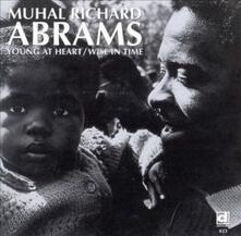 Young at Heart - Wise in Time - CD Audio di Muhal Richard Abrams