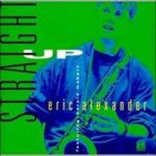 Straight Up - CD Audio di Eric Alexander