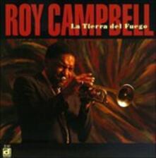 La Tierra Del Fuego - CD Audio di Roy Campbell