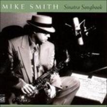 Sinatra Songbook - CD Audio di Mike Smith