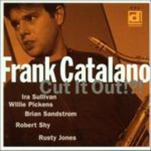 Cut it Out - CD Audio di Frank Catalano