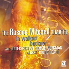 In Walked Buckner - CD Audio di Roscoe Mitchell