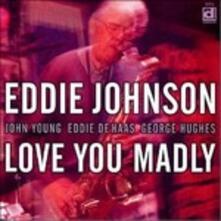 Love You Madly - CD Audio di Eddie Johnson