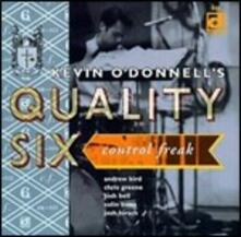 Control Freak - CD Audio di Kevin O'Donnell's Quality Six