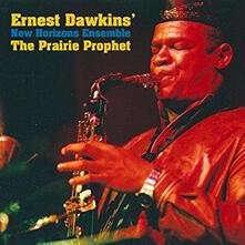 The Prairie Prophet - CD Audio di Ernest Dawkins,New Horizon Ensemble