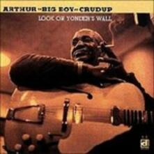 Look on Yonder's Wall - CD Audio di Arthur Big Boy Crudup