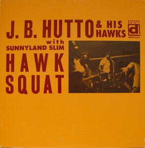 Hawk Squat - Vinile LP di J.B. Hutto