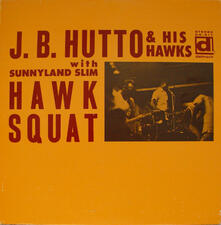 Hawk Squat - Vinile LP di J. B. Hutto