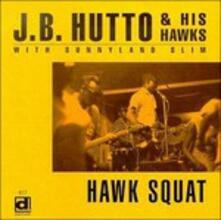 Hawk Squat - CD Audio di Hawks,J.B. Hutto
