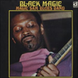 Vinile Black Magic Magic Sam Blues Band