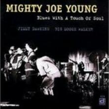Blues with a Touch of Soul - CD Audio di Mighty Joe Young
