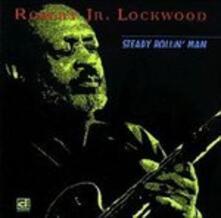 Steady Rollin' Man - CD Audio di Robert Lockwood Jr.