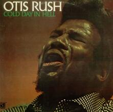 Cold Day in Hell - Vinile LP di Otis Rush