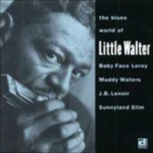 The Blues World of - CD Audio di Little Walter