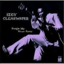 Boogie My Blues Away - CD Audio di Eddy Clearwater