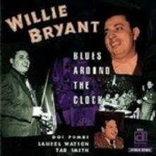 Blues Around the Clock - CD Audio di Willie Bryant