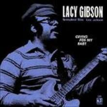 Crying for My Baby - CD Audio di Lacy Gibson