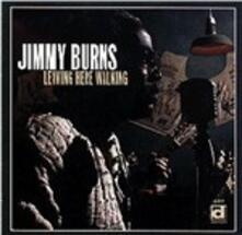 Leaving Here Walking - CD Audio di Jimmy Burns