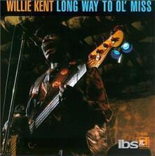 Long Way to Ol' Miss - CD Audio di Willie Kent