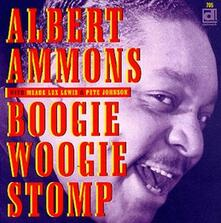 Boogie Woogie Stomp - CD Audio di Albert Ammons