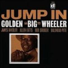 Jump in - CD Audio di Golden Big Wheeler