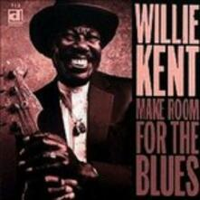 Make Room for the Blues - CD Audio di Willie Kent