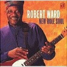 New Role Soul - CD Audio di Robert Ward