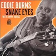 Snake Eyes - CD Audio di Jimmy Burns,Eddie Burns
