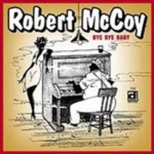 Bye Bye Baby - CD Audio di Robert McCoy