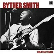 Hold That Train - CD Audio di Byther Smith