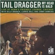 My Head is Bald - CD Audio di Tail Dragger