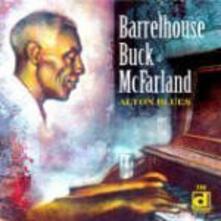 Alton Blues - CD Audio di Barrelhouse Buck McFarland