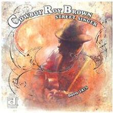 Street Singer - CD Audio di Roy Brown Cowboy