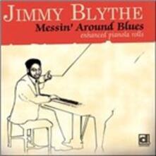Messin' Around Blues - CD Audio di Jimmy Blythe