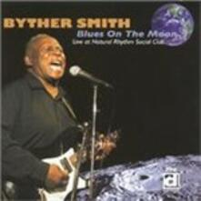 Blues On the Moon - CD Audio di Byther Smith