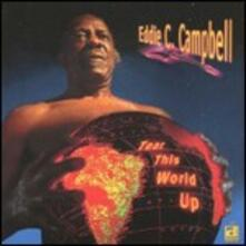 Tear This World Up - CD Audio di Eddie C. Campbell