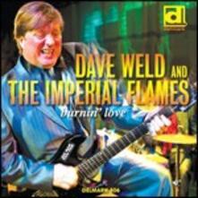 Burnin' Love - CD Audio di Imperial Flames,Dave Weld