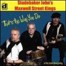 Thats the Way You Do - CD Audio di Studebaker John,Maxwell Street Kings